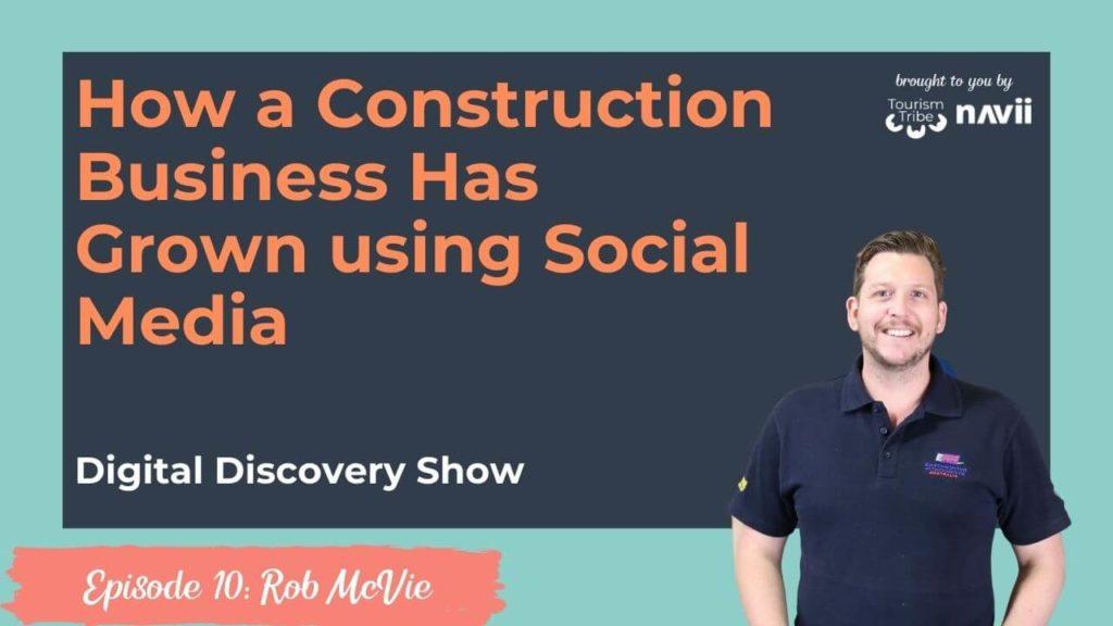 Rob McVie, How a Construction Business Has Grown using Social Media